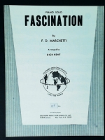Fascination Piano Solo, FD Marchetti. Arranged by Dick Kent 1957