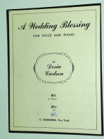 A Wedding Blessing For Medium Voice & Piano by Dosia Carlson.195