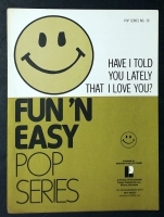 Have I Told You Lately That I Love You - Fun 'N Easy Pop Series