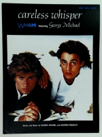 Careless Whisper, Wham. George Michael Andrew Ridgeley 1984