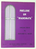 Prelude On Diademata Organ Solo Edward Mead 1984
