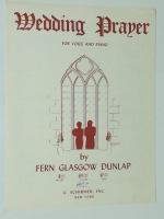 Wedding Prayer For Low Voice & Piano by Fern Dunlap. G 1947