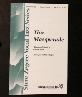 This Masquerade by Leon Russell for SATB 1999