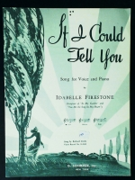 If I Could Tell You, Low Voice & Piano. Idabelle Firestone 1942