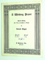 A Wedding Prayer For High Voice & Piano by Roland Diggle.1940