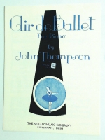 Air De Ballet For Piano by John Thompson. Willis Music 1929