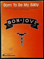 Born To Be My Baby, Bon Jovi. Piano, Vocal, Guitar 1988