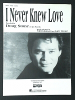 I Never Knew Love Recorded by Doug Stone 1993