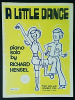 A Little Dance Piano Solo, Richard Hensel. Willis 1971